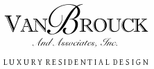 VanBrouck & Associates - Luxury Residential Design